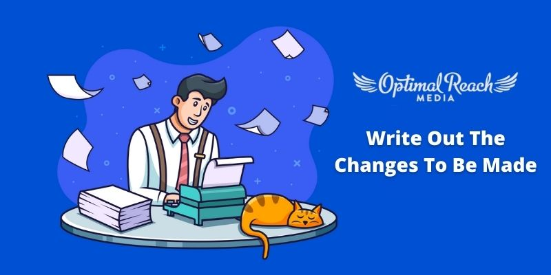 Write out the changes to be made