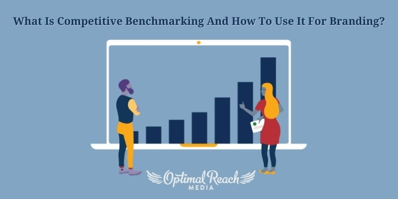 What Is Competitive Benchmarking And How To Use It For Branding